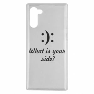 Samsung Note 10 Case What is your side?