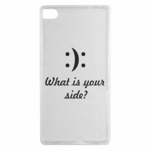 Huawei P8 Case What is your side?