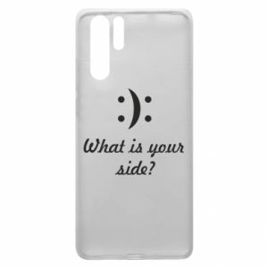 Huawei P30 Pro Case What is your side?