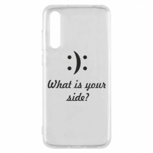 Huawei P20 Pro Case What is your side?