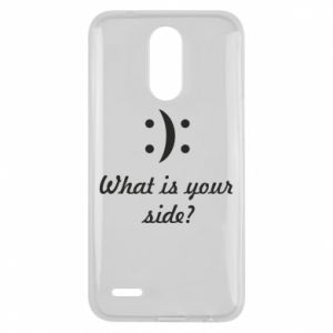 Lg K10 2017 Case What is your side?