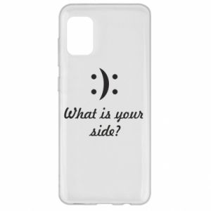Samsung A31 Case What is your side?