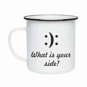 Enameled mug What is your side?