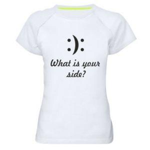 Damska koszulka sportowa What is your side?