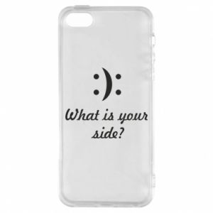 Etui na iPhone 5/5S/SE What is your side?