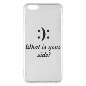 Phone case for iPhone 6 Plus/6S Plus What is your side?