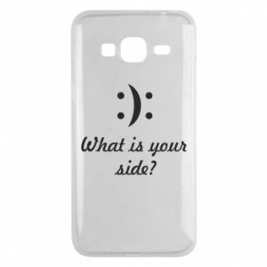 Phone case for Samsung J3 2016 What is your side?