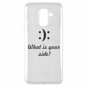 Phone case for Samsung A6+ 2018 What is your side?