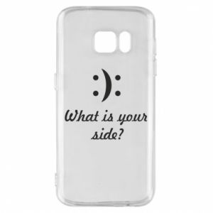 Etui na Samsung S7 What is your side?