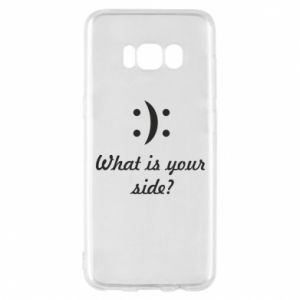 Etui na Samsung S8 What is your side?