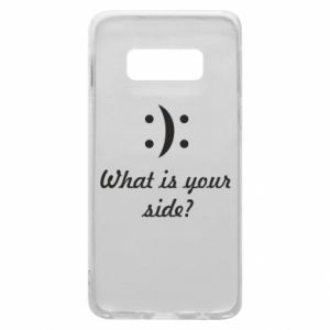Phone case for Samsung S10e What is your side?