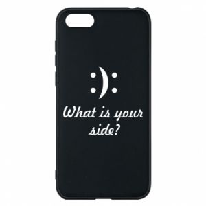 Phone case for Huawei Y5 2018 What is your side?