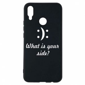 Phone case for Huawei P Smart Plus What is your side?