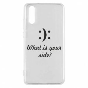Huawei P20 Case What is your side?