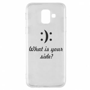 Phone case for Samsung A6 2018 What is your side?