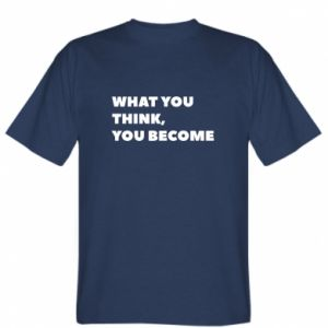 Koszulka męska What you think you become