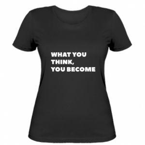 Koszulka damska What you think you become