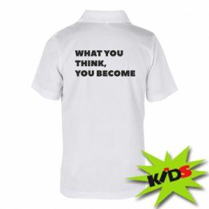Koszulka polo dziecięca What you think you become