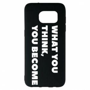 Etui na Samsung S7 EDGE What you think you become