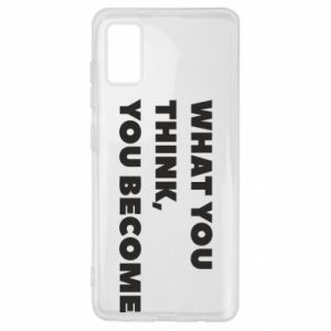 Etui na Samsung A41 What you think you become