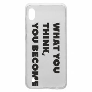 Etui na Samsung A10 What you think you become