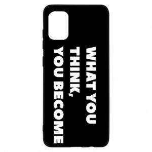 Etui na Samsung A31 What you think you become