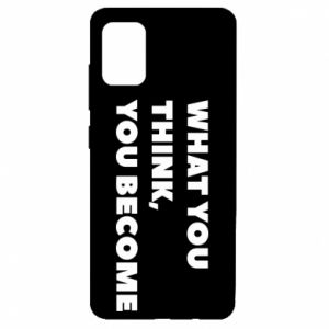 Etui na Samsung A51 What you think you become