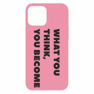 Etui na iPhone 12 Pro Max What you think you become