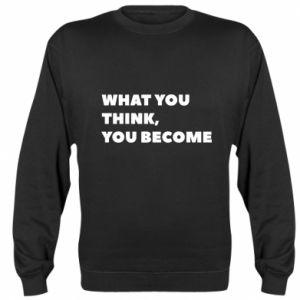 Bluza (raglan) What you think you become
