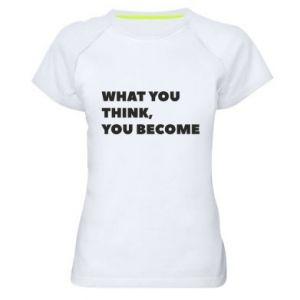 Koszulka sportowa damska What you think you become