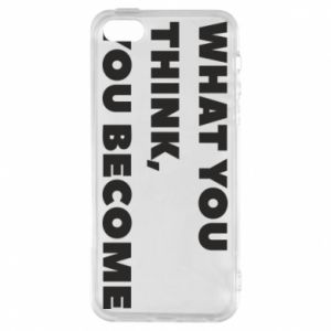 Etui na iPhone 5/5S/SE What you think you become