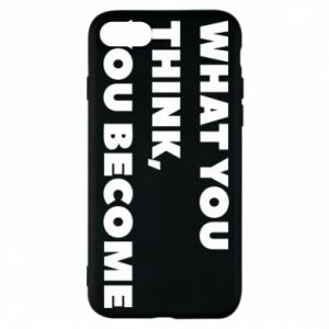 Etui na iPhone 7 What you think you become