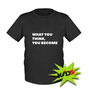 Koszulka dziecięca What you think you become