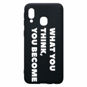 Etui na Samsung A40 What you think you become