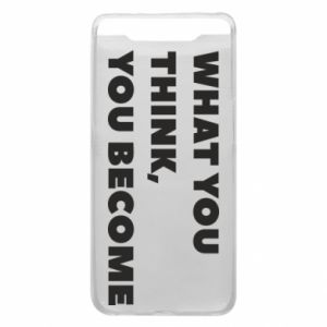 Etui na Samsung A80 What you think you become