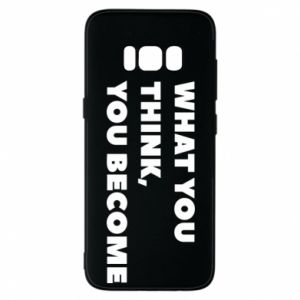 Etui na Samsung S8 What you think you become