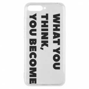 Etui na Huawei Y6 2018 What you think you become