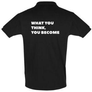 Koszulka Polo What you think you become
