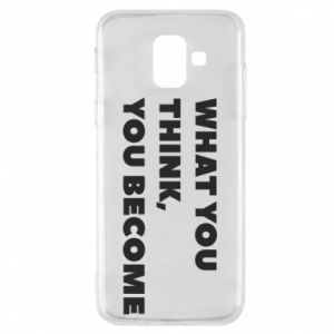 Etui na Samsung A6 2018 What you think you become
