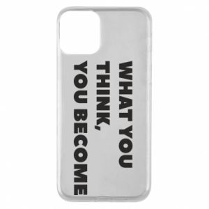 Etui na iPhone 11 What you think you become