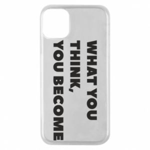 Etui na iPhone 11 Pro What you think you become