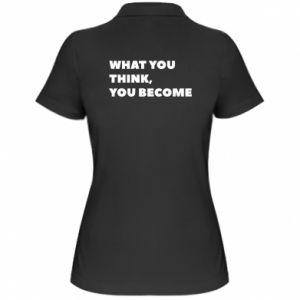 Koszulka polo damska What you think you become