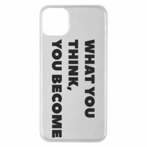 Etui na iPhone 11 Pro Max What you think you become