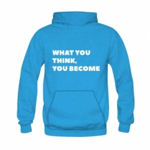 Bluza z kapturem dziecięca What you think you become