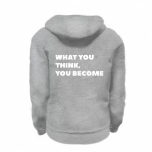 Bluza na zamek dziecięca What you think you become