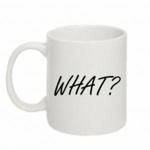 Mug 330ml WHAT?