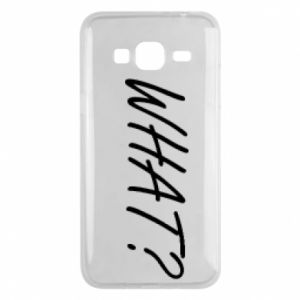 Phone case for Samsung J3 2016 WHAT?