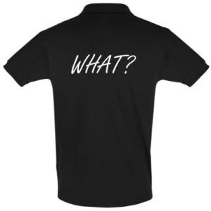 Men's Polo shirt WHAT?