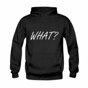 Kid's hoodie WHAT?
