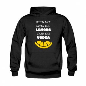Kid's hoodie When life gives you a lemons grab the vodka